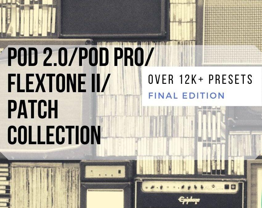 POD 2.0, POD PRO, Flextone II PATCH COLLECTION